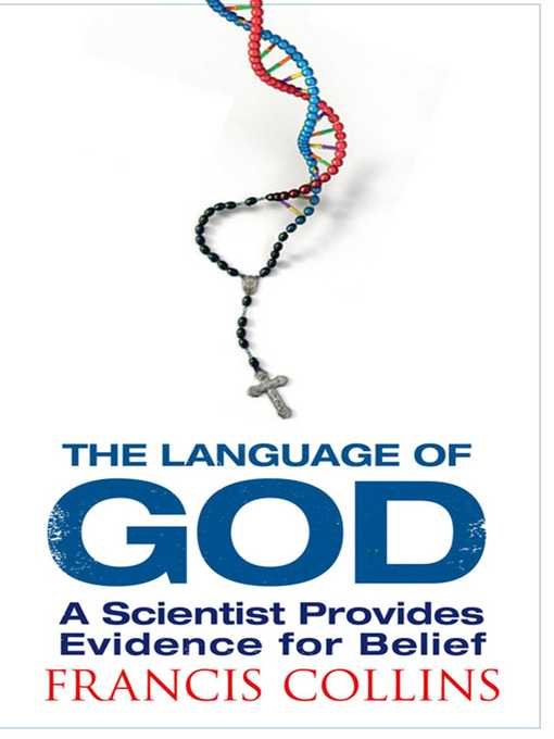 The Language of God (eBook): A Scientist Presents Evidence for Belief